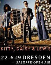KITTY, DAISY & LEWIS am 22.06.2019 in Dresden, Saloppe